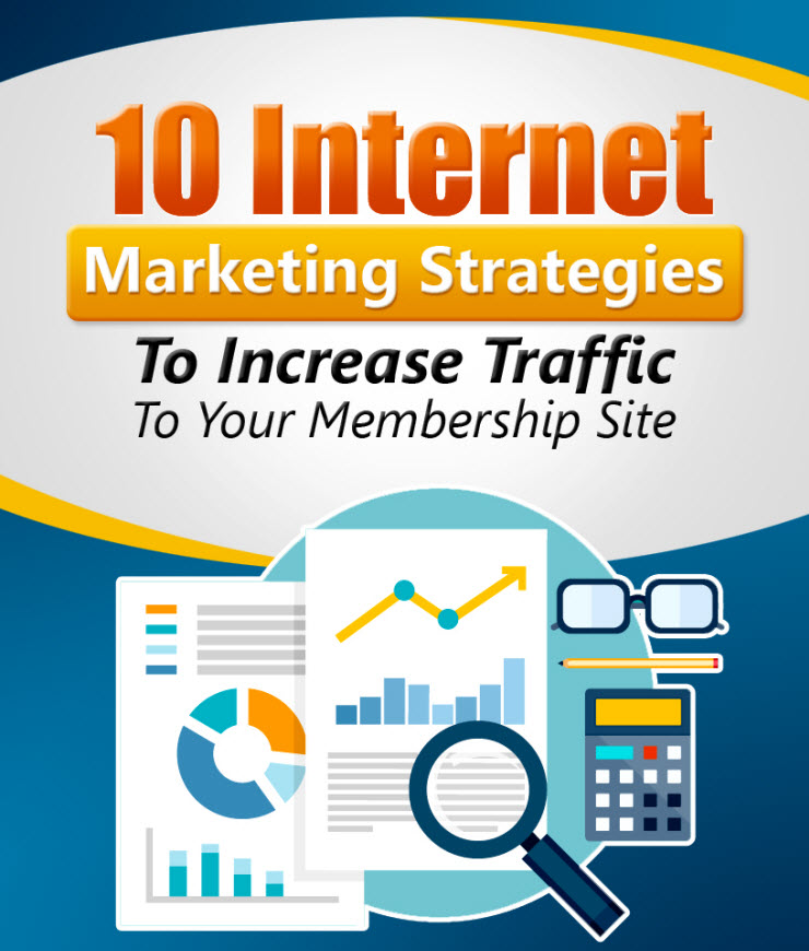 10 Internet Marketing Strategies to Increase the Traffic to Your Membership Site