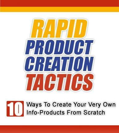Rapid Product Creation Tactics