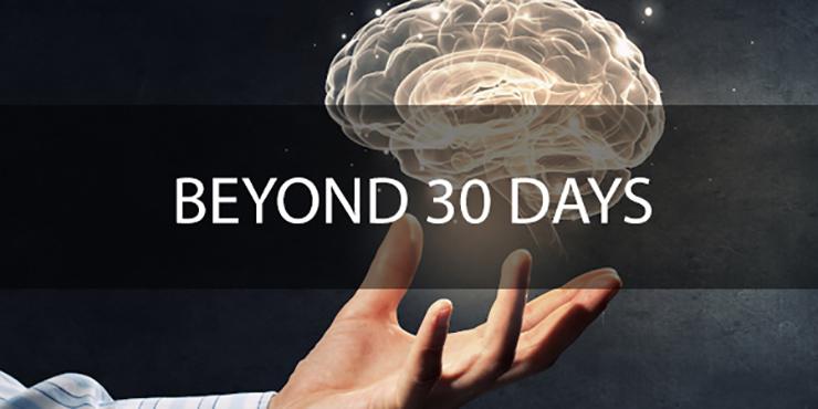 Beyond 30 Days