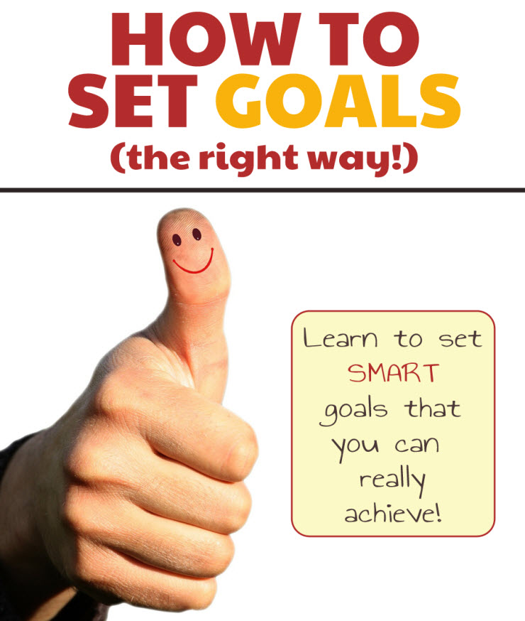 How to Set Goals (The Right Way!)