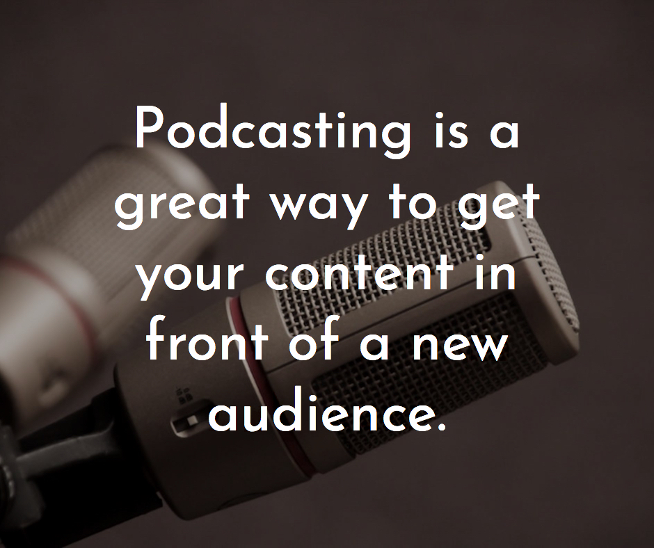 Podcasting is a great way to get your content in front of a new audience