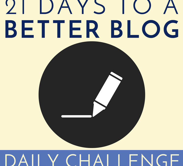 Challenge: 21 Days to a Better Blog