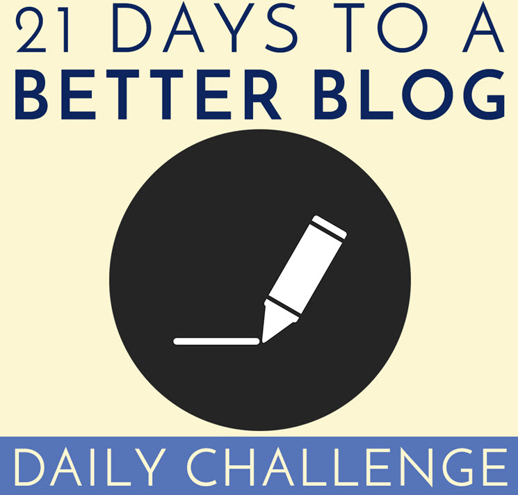 21 Days to a Better Blog Challenge